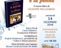 """Valori e Rinnovamento presenta """"Il bisturi e la penna"""" di Giuseppe Pellegrino alla Fondazione Palmieri"""