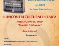 """Venerdì 7 dicembre Laica presenta """"Riscatto Materano"""" di Riccardo Riccardi"""