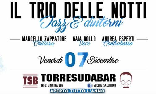 """Jazz & Dintorni: """"Il Trio delle Notti"""" in concerto al Torre Suda Bar"""